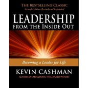 Leadership from the Inside Out: Becoming a Leader for Life by Kevin Cashman