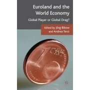 Euroland and the World Economy by Jorg Bibow