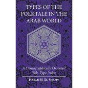 Types of the Folktale in the Arab World by Hasan M. El-Shamy