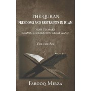Freedoms and Restraints in Islam: How to Make Islamic Civilization Great Again