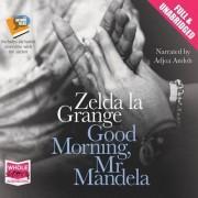 Good Morning, Mr Mandela by Zelda La Grange