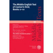 The Middle English Text of 'Caxton's Ovid', Books II-III: Edited from Cambridge, Magdalene College, Old Library, MS F.4.34 with a Parallel Text of the