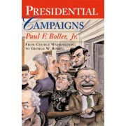 Presidential Campaigns by Paul F. Boller
