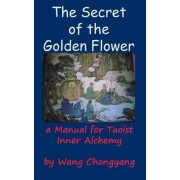 The Secret of the Golden Flower by Wang Chongyang
