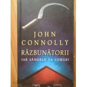 Razbunatorii Iar Sangele Va Curge! - John Connolly