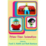 Prime-time Animation by Carol A. Stabile