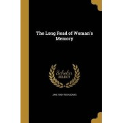 The Long Road of Woman's Memory by Jane 1860-1935 Addams