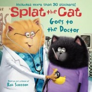 Splat the Cat Goes to the Doctor by Rob Scotton