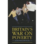Britain's War on Poverty by Professor of Social Work Jane Waldfogel
