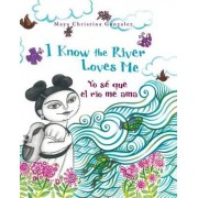 I Know the River Loves Me by Maya Christina Gonzalez