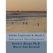 Adobe Captivate 9: Book 2: Advanced Development