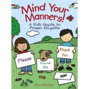 Mind Your Manners! by Roz Fulcher