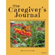 The Caregiver's Journal: Preserving Precious Memories One Day at a Time