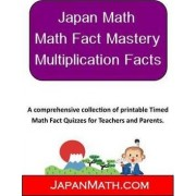 Japan Math - Math Fact Mastery Multiplication Facts by Jody Weissler