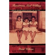 Tomorrow, God Willing by Unni Wikan