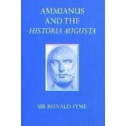 Ammianus and the Historia Augusta by Ronald Syme