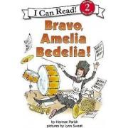 Bravo, Amelia Bedelia by Herman Parish