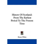History of Scotland by Henry White