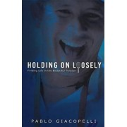 Holding on Loosely by Pablo Giacopelli
