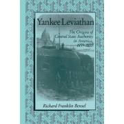 Yankee Leviathan by Richard Franklin Bensel
