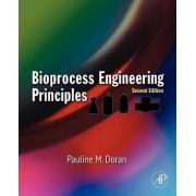 Bioprocess Engineering Principles by Pauline M. Doran