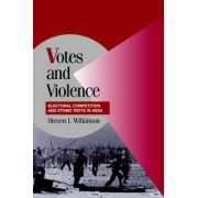 Votes and Violence by Steven I. Wilkinson