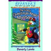 The Crazy Christmas Angel Mystery: Book 3 by Beverly Lewis