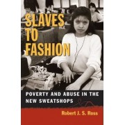 Slaves to Fashion by Robert J.S. Ross