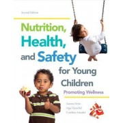 Nutrition, Health and Safety for Young Children by Joanne Sorte