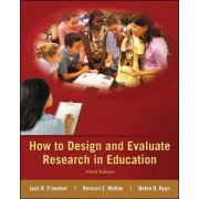 How to Design and Evaluate Research in Education by Jack R. Fraenkel