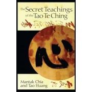 The Secret Teachings of the Tao Te Ching by Mantak Chia