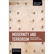 Modernity and Terrorism: from Anti-Modernity to Modern Global Terror by Milan Zafirovski