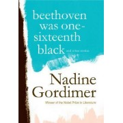 Beethoven Was One-Sixteenth Black by Nadine Gordimer