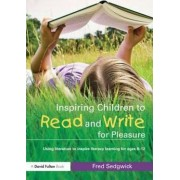 Inspiring Children to Read and Write for Pleasure by Fred Sedgwick