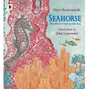 Seahorse: The Shyest Fish in the Sea by Christine Butterworth