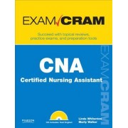 CNA Certified Nursing Assistant Exam Cram by Linda Whitenton