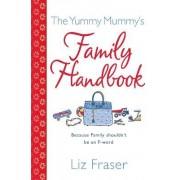 The Yummy Mummy's Family Handbook by Liz Fraser