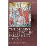 The Origins of the English Parliament, 924-1327 by J.R. Maddicott