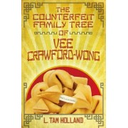 The Counterfeit Family Tree of Vee Crawford-Wong by L Tam Holland