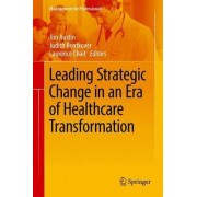 Leading Strategic Change in an Era of Healthcare Transformation 2016 by Jim Austin