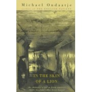 In the Skin of a Lion by M. Ondaatje
