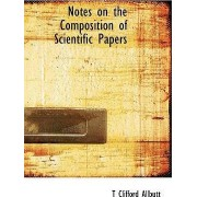 Notes on the Composition of Scientific Papers by T Clifford Allbutt