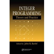 Integer Programming: Theory And Practice: Theory And Practice