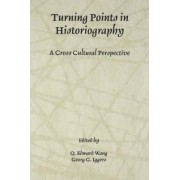 Turning Points in Historiography by Q. Edward Wang