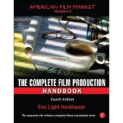 The Complete Film Production Handbook by Eve Light Honthaner