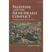 Palestine and the Arab-Israeli Conflict by University Charles D Smith