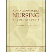 Advanced Practice Nursing with Older Adults by Valerie Cotter