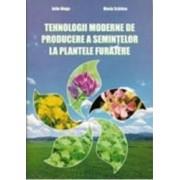 Tehnologii Moderne De Producere A Semintelor La Plantele Furajere - Iuliu Moga Maria Schitea