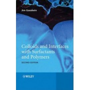 Colloids and Interfaces with Surfactants and Polymers by James Goodwin