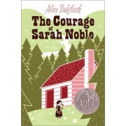 Courage of Sarah Noble by Alice Dalgliesh